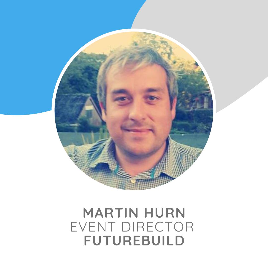 Martin Hurn is Event Director of Futurebuild.