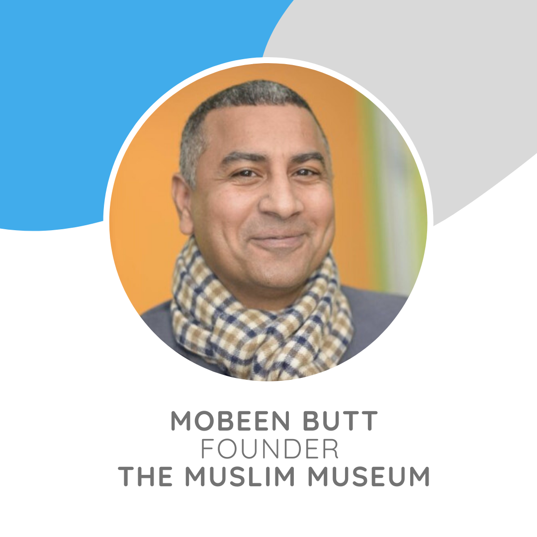 Social entrepreneur Mobeen Butt founded the Muslim Museum Initiative