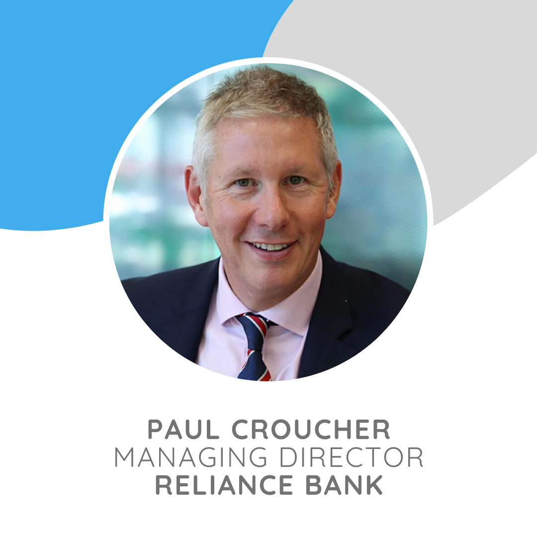 Paul Croucher, Managing Director, Reliance Bank.